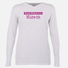 Proud Mother of Midwife T-Shirt