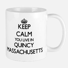 Keep calm you live in Quincy Massachusetts Mugs