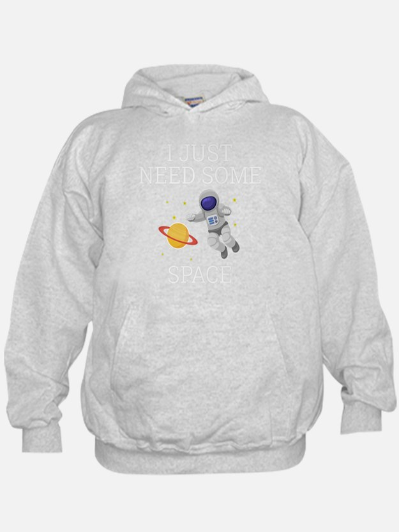 I Need Some Space Sweatshirt