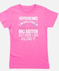 Super Cool Big Sister... T-Shirt