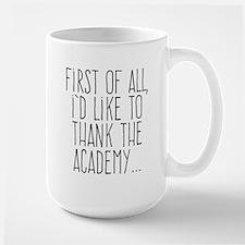 First of All, I'd Like to Thank the Academy... Mug