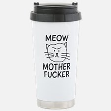 MEOW MOTHER FUCKER Stainless Steel Travel Mug