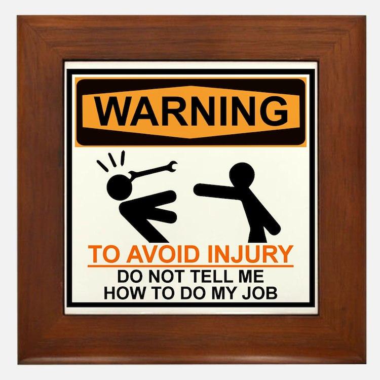 DO NOT TELL ME HOW TO DO MY JOB Framed Tile