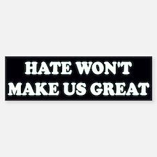 Hate Won't Make Great 2 Black/White Bumper Bumper Bumper Sticker