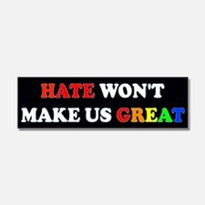Hate Won't Make Great 2 Rainbow Car Magnet 10 x 3