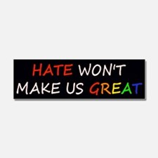 Hate Won't Make Great Rainbow Car Magnet 10 x 3