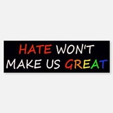 Hate Won't Make Great Rainbow Bumper Bumper Bumper Sticker