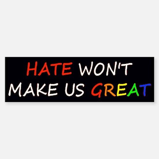 Hate Won't Make Great Rainbow Bumper Bumper Bumper Sticker