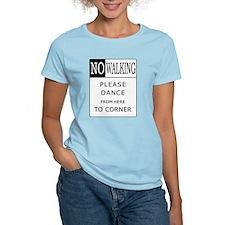 No Walking - Please Dance  Women's Pink T-Shirt