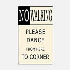 No Walking - Please Dance Rectangle Decal