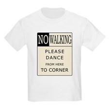 No Walking - Please Dance  Kids T-Shirt