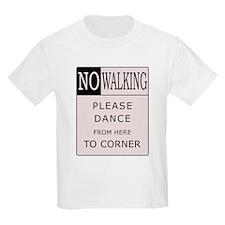 No Walking - Please Dance  Kids T-Shirt
