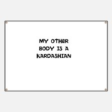 MY OTHER BODY IS A KARDASHIAN Banner