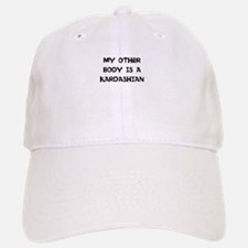 MY OTHER BODY IS A KARDASHIAN Baseball Baseball Cap