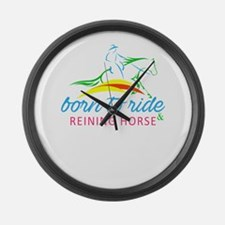 born to ride & reining horse Large Wall Clock