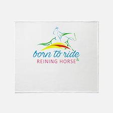 born to ride & reining horse Throw Blanket