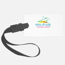 born to ride & reining horse Luggage Tag