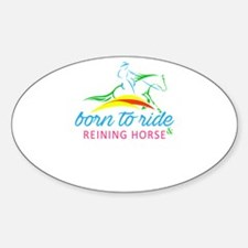 born to ride & reining horse Decal