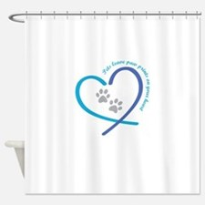 pets leave paw prints on your heart Shower Curtain