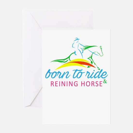 born to ride & reining horse Greeting Cards