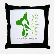 rescue animals make the best pets Throw Pillow