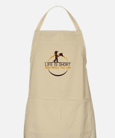 life is short ride while you can Apron