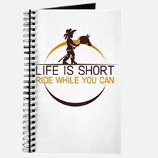 life is short ride while you can Journal