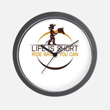 life is short ride while you can Wall Clock