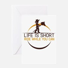 life is short ride while you can Greeting Cards