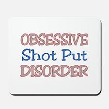 Obsessive Shot Put disorder Mousepad
