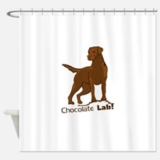chocolate lab! Shower Curtain