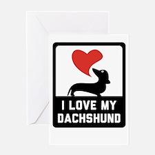 i love my dachshund Greeting Cards
