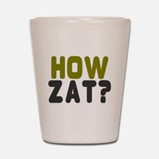 CRICKET - HOW ZAT - OUT!! Shot Glass