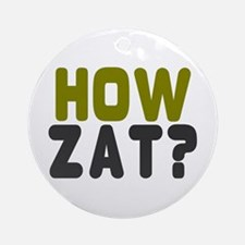CRICKET - HOW ZAT - OUT!! Round Ornament