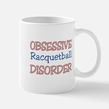 Obsessive Racquetball disorder Mug
