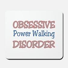 Obsessive Power Walking disorder Mousepad