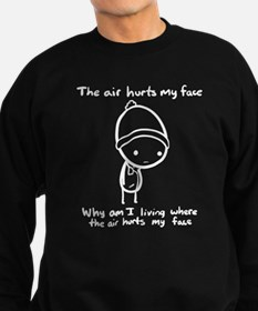 The Air Hurts My Face Sweatshirt