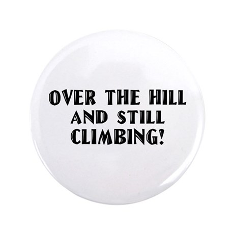 """Over the Hill Birthday 3.5"""" Button"""