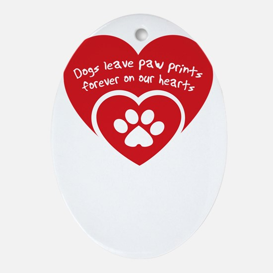 dogs leave paw prints forever on uor Oval Ornament