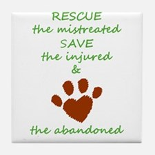 RESCUE the mistreated SAVE the injure Tile Coaster