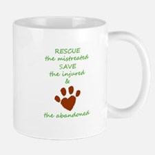 RESCUE the mistreated SAVE the injured LOVE t Mugs