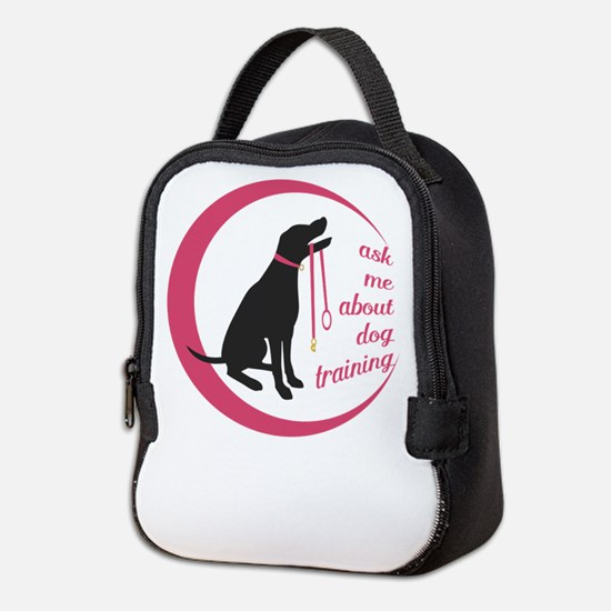 ask me about dog training Neoprene Lunch Bag