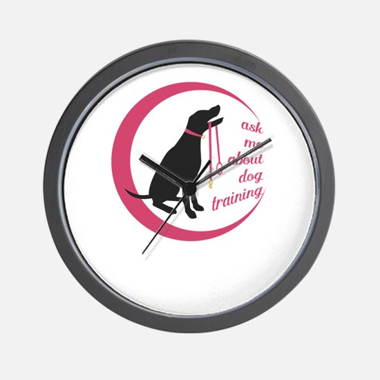 ask me about dog training Wall Clock
