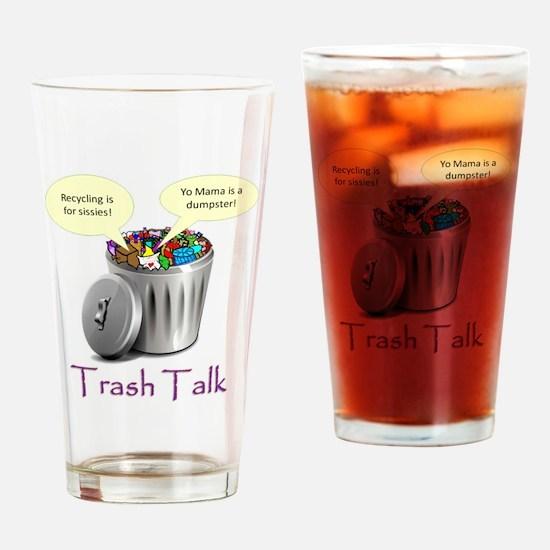 Cute Trash talk Drinking Glass