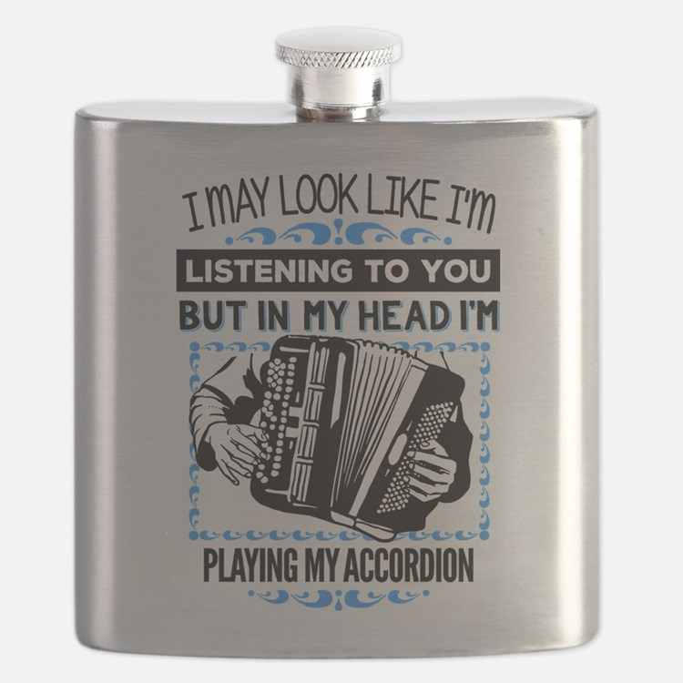 In My Head I'm Playing the Accordion! Flask