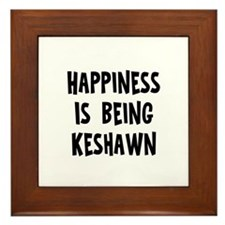 Happiness is being Keshawn Framed Tile
