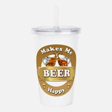 Beer Makes Me Happy Acrylic Double-wall Tumbler