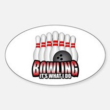 Bowling it's what I do Sticker (Oval)