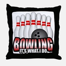 Bowling it's what I do Throw Pillow