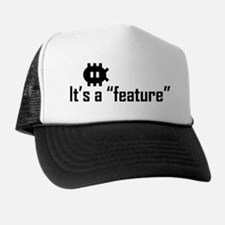 Cute Its not a bug its a feature Trucker Hat